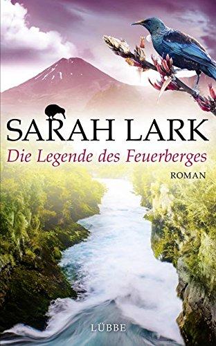 Die Legende des Feuerberges - Sarah Lark [Gebundene Ausgabe]