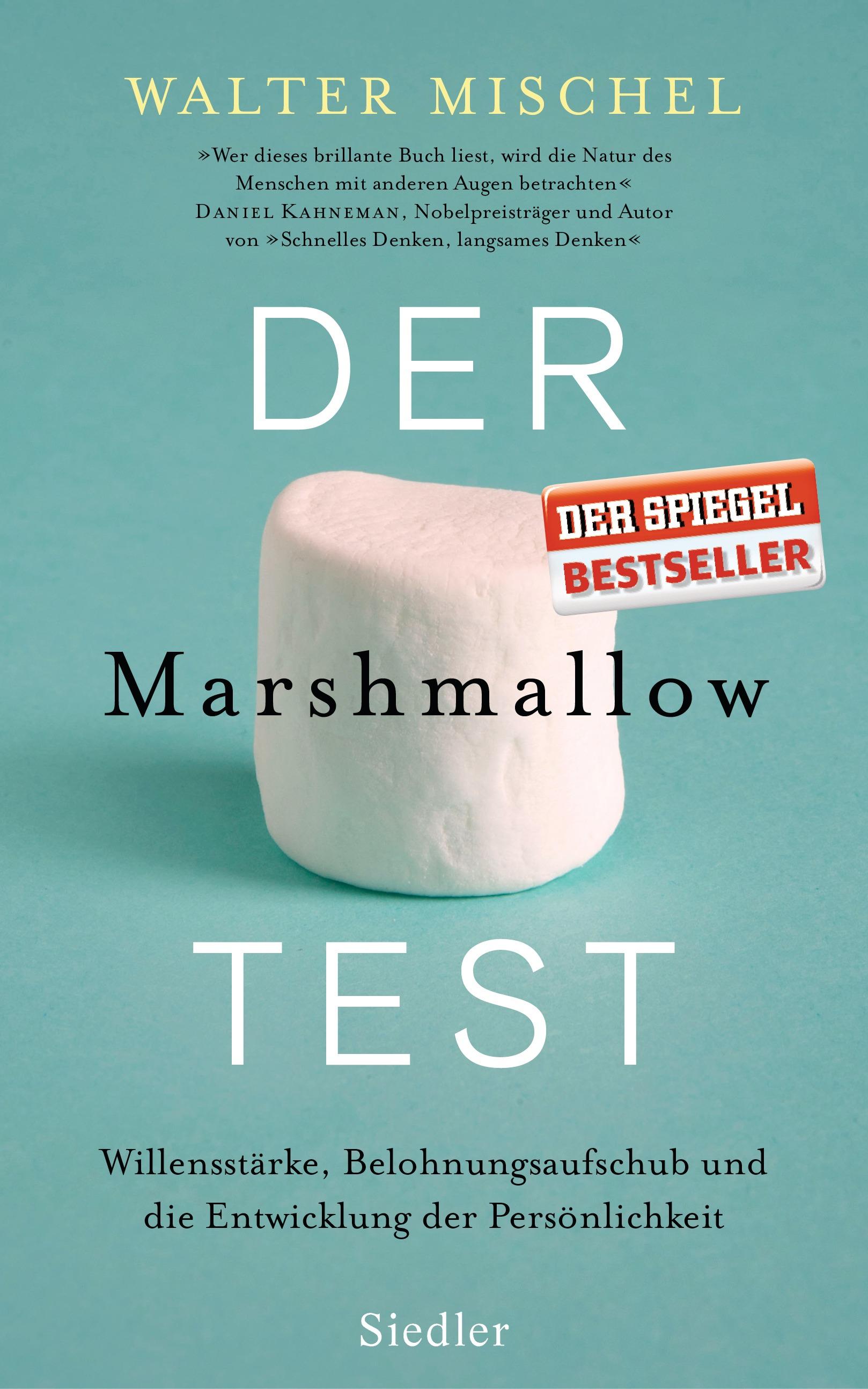 Der Marshmallow-Test: Willensstärke, Belohnungsaufschub und die Entwicklung der Persönlichkeit - Walter Mischel