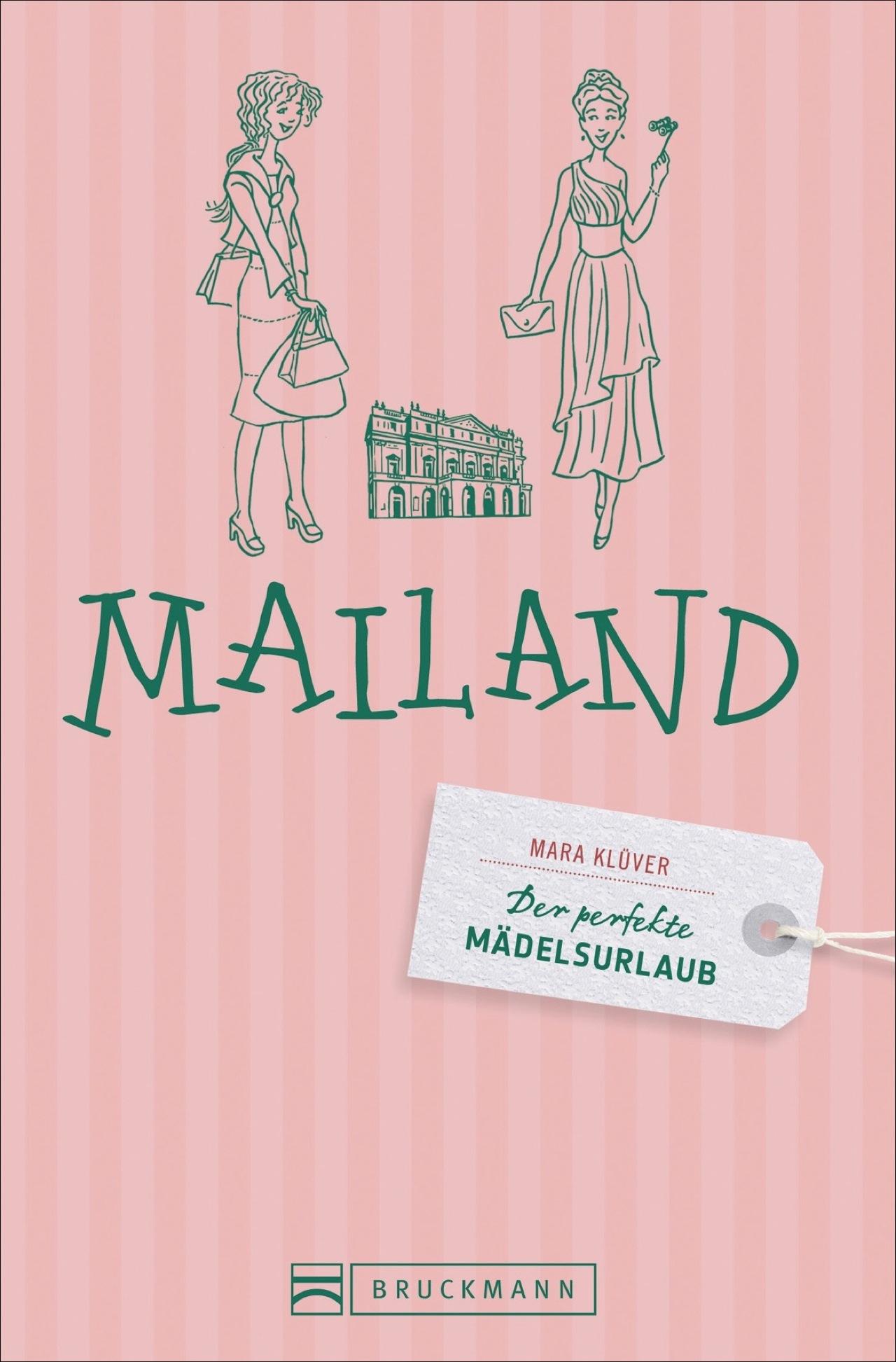 Der perfekte Mädelsurlaub - Mailand: Ein Reisef...