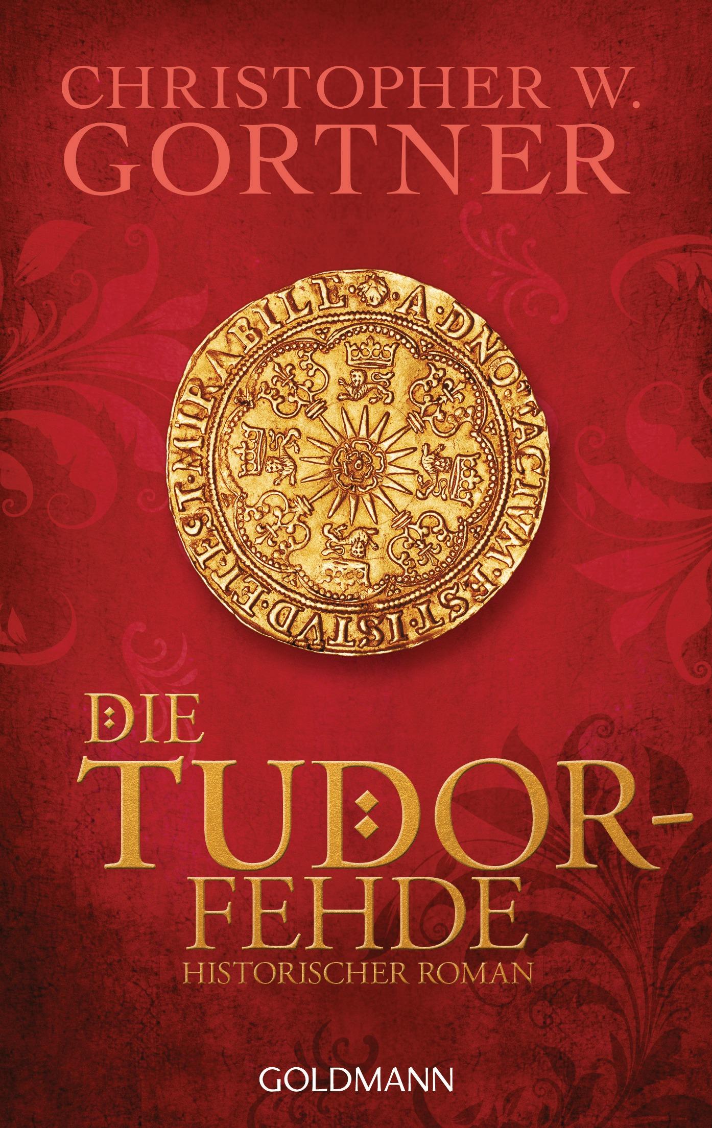 Die Tudor-Fehde: Band 3 - Christopher W. Gortner