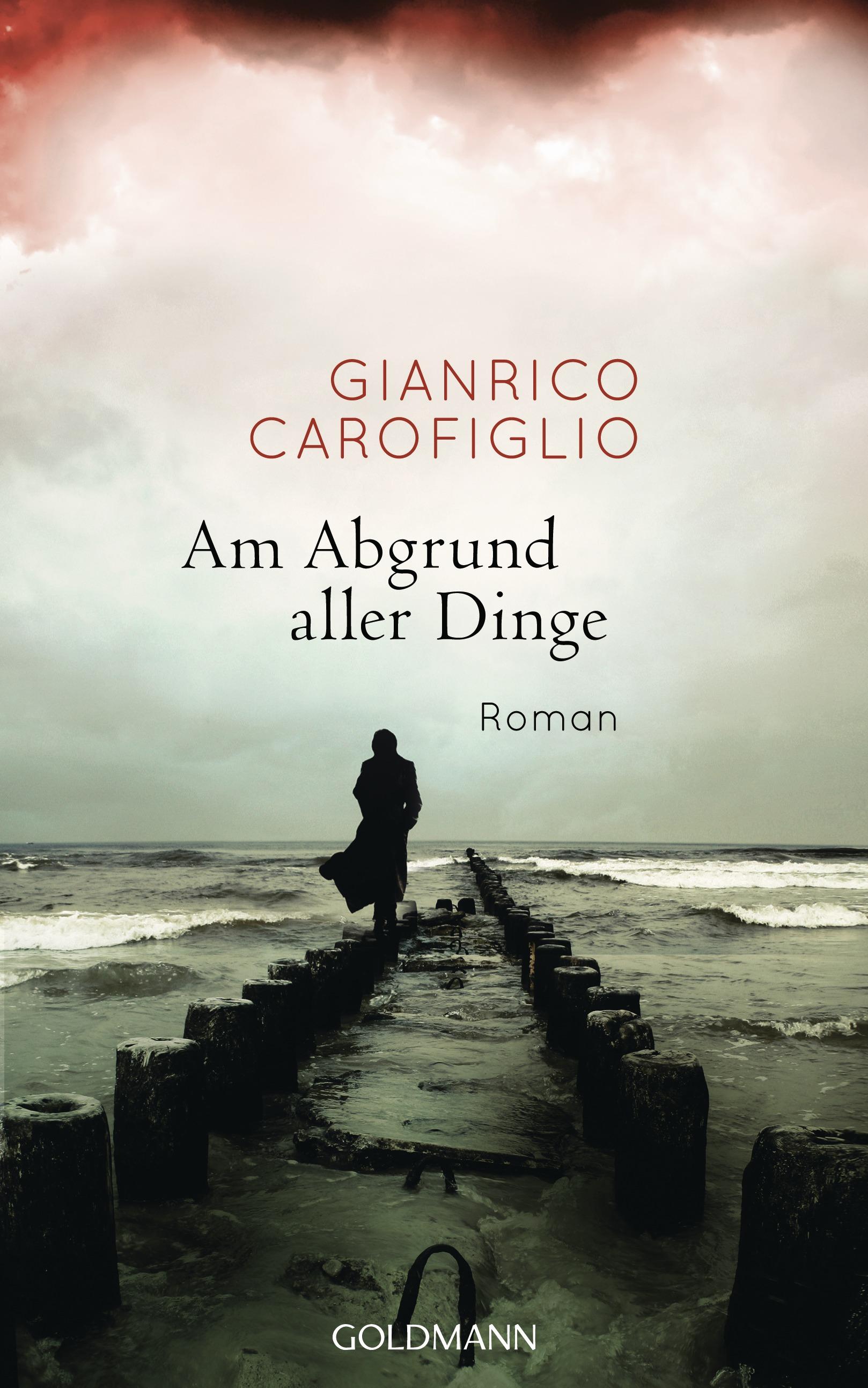 Am Abgrund aller Dinge - Gianrico Carofiglio