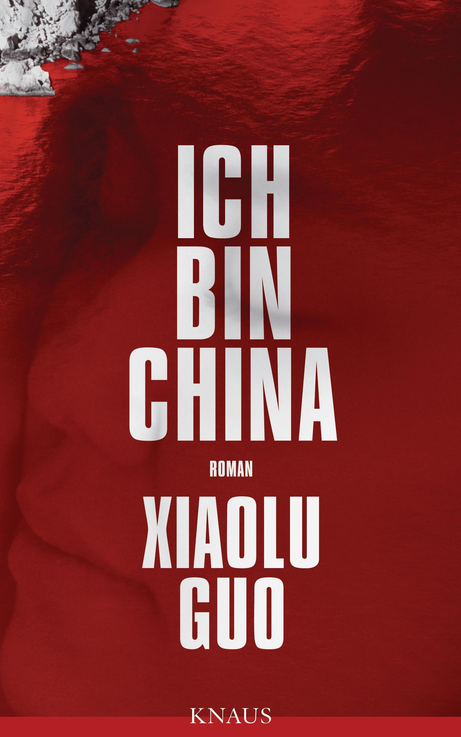 Ich bin China - Xiaolu Guo