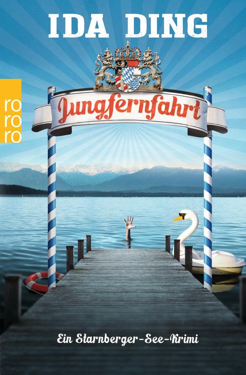 Jungfernfahrt: Ein Starnberger-See-Krimi - Ding, Ida