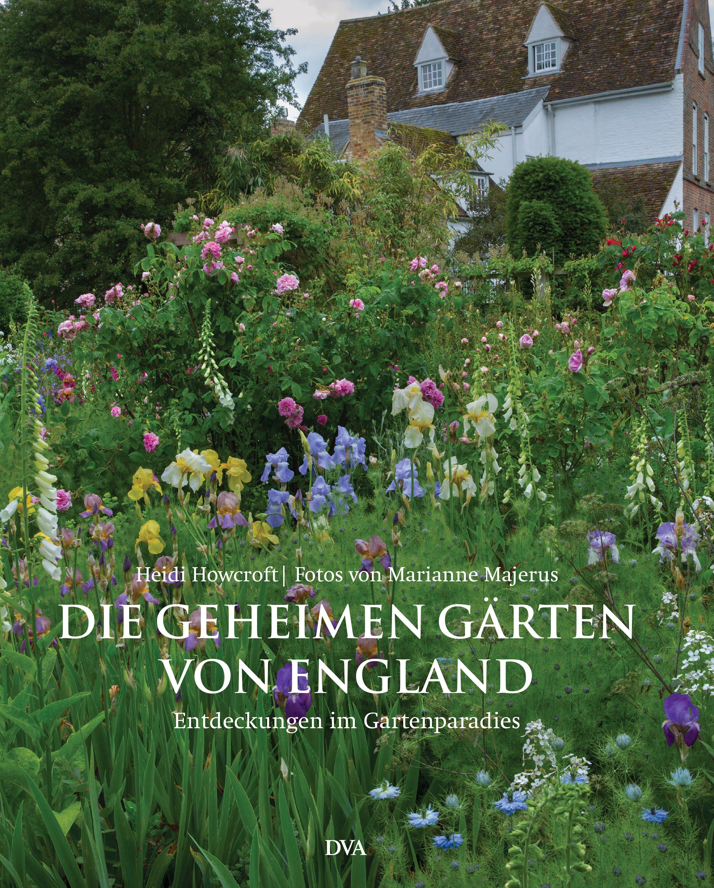 Die geheimen Gärten von England: Entdeckungen i...