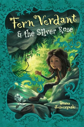Fern Verdant and the Silver Rose - Leszczynski,...