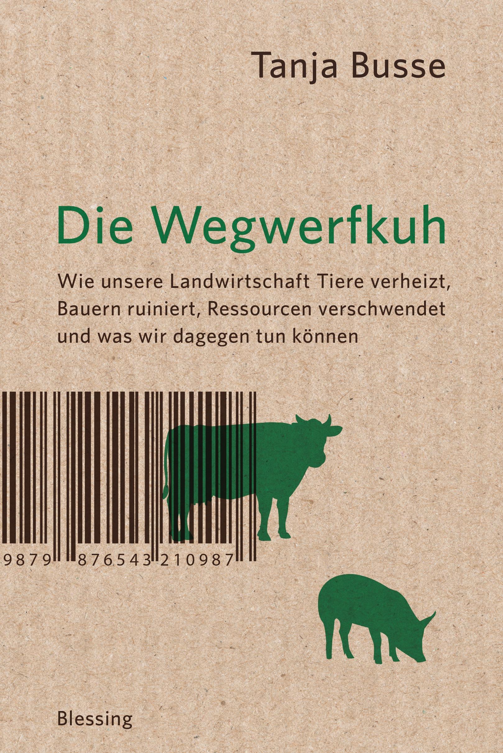 Die Wegwerfkuh: Wie unsere Landwirtschaft Tiere...