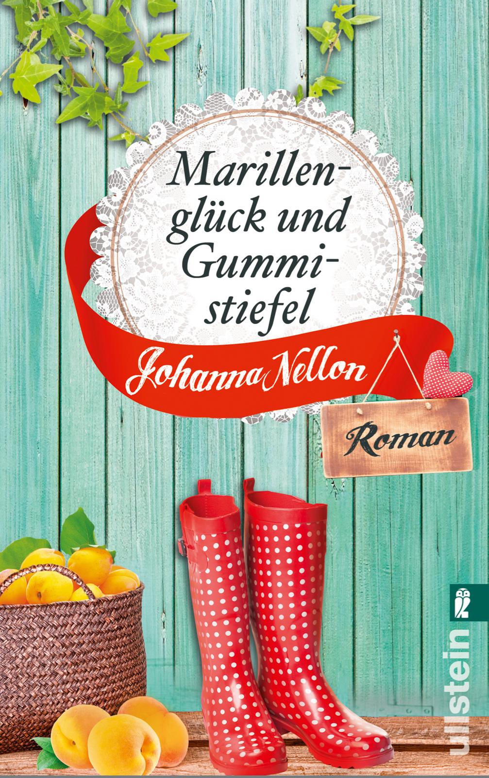 Marillenglück und Gummistiefel - Johanna Nellon