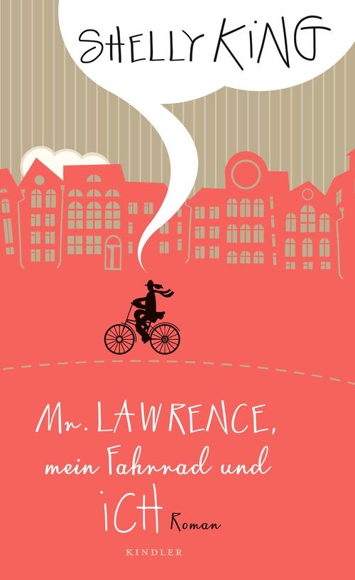 Mr. Lawrence, mein Fahrrad und ich - Shelly King