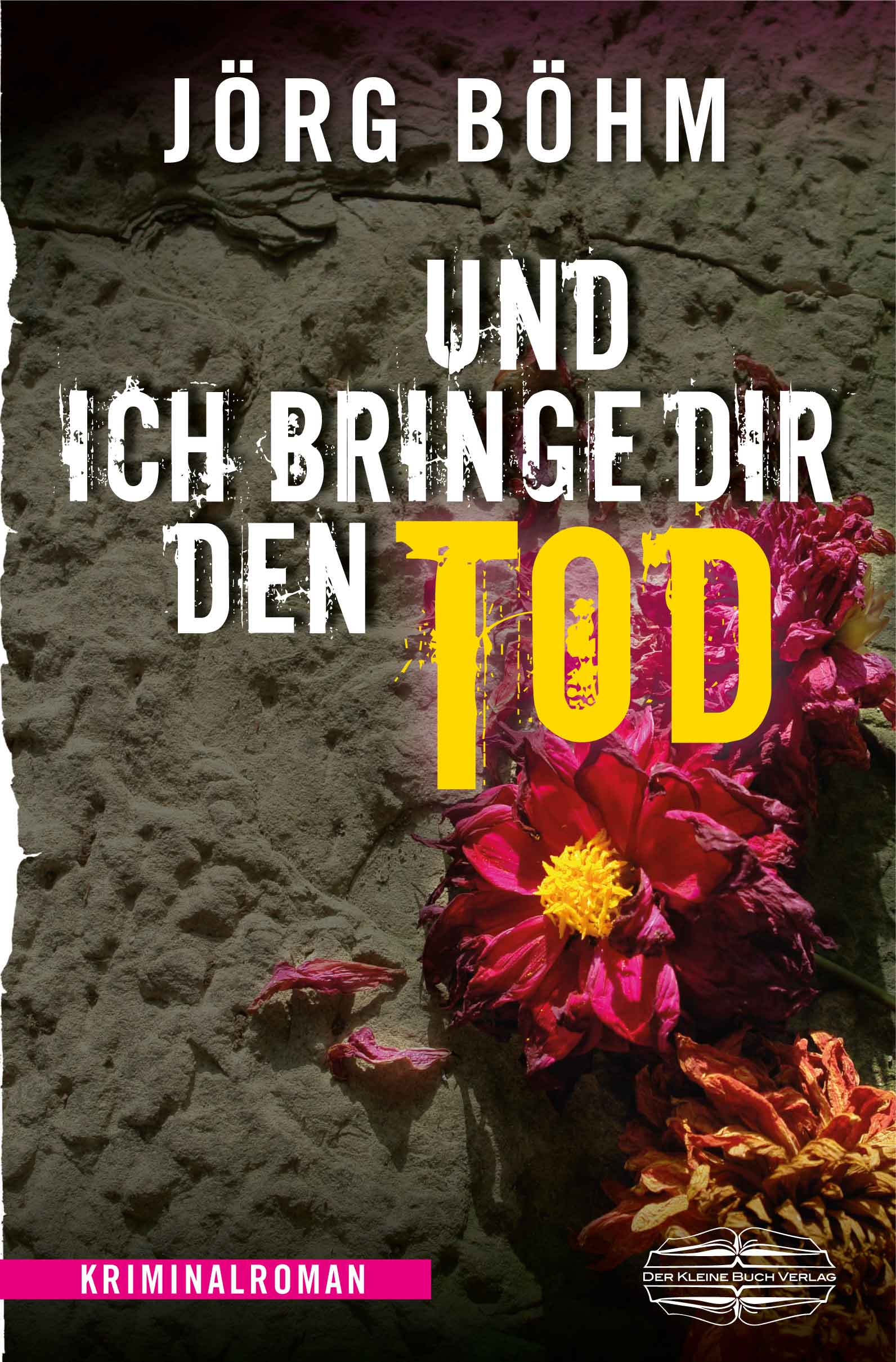 Und ich bringe dir den Tod - Jörg Böhm