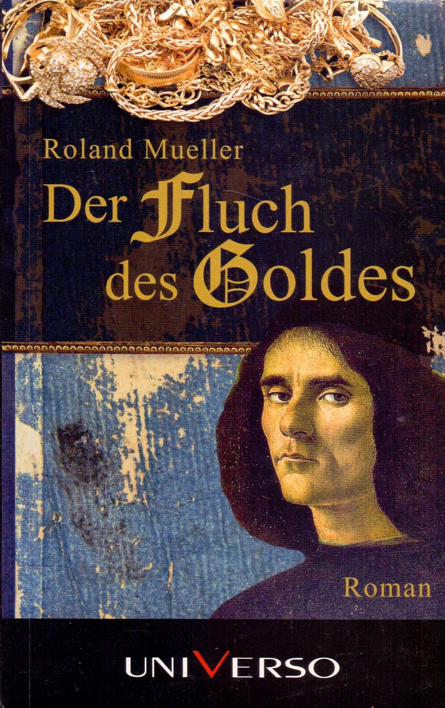 Der Fluch des Goldes - Roland Mueller [Taschenb...