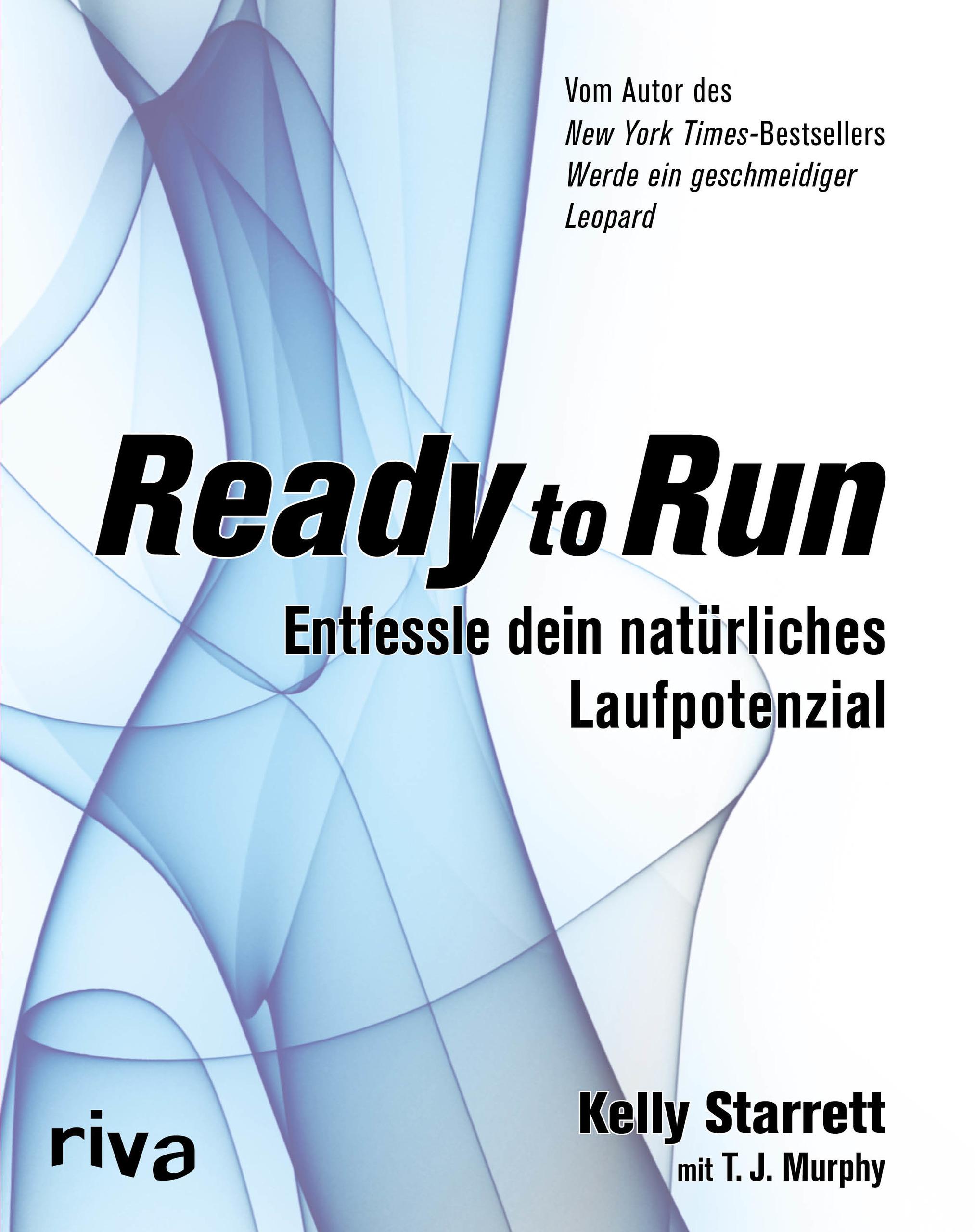 Ready to Run: Entfessle dein natürliches Laufpotenzial - Kelly Starrett