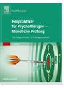Heilpraktiker für Psychotherapie - Mündliche Prüfung: 350 Fallgeschichten, 52 Prüfungsprotokolle - Rudolf Schneider