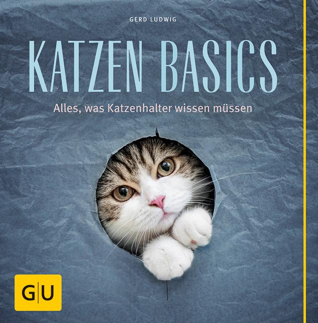 Katzen-Basics: Alles, was Katzenhalter wissen müssen - Gerd Ludwig