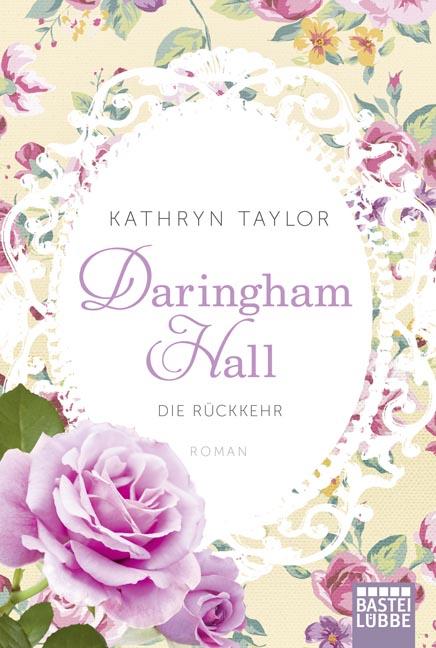 Daringham Hall: Band 3 - Die Rückkehr - Kathryn Taylor