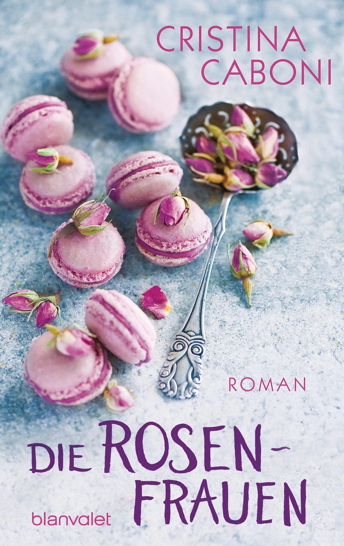 Die Rosenfrauen - Cristina Caboni