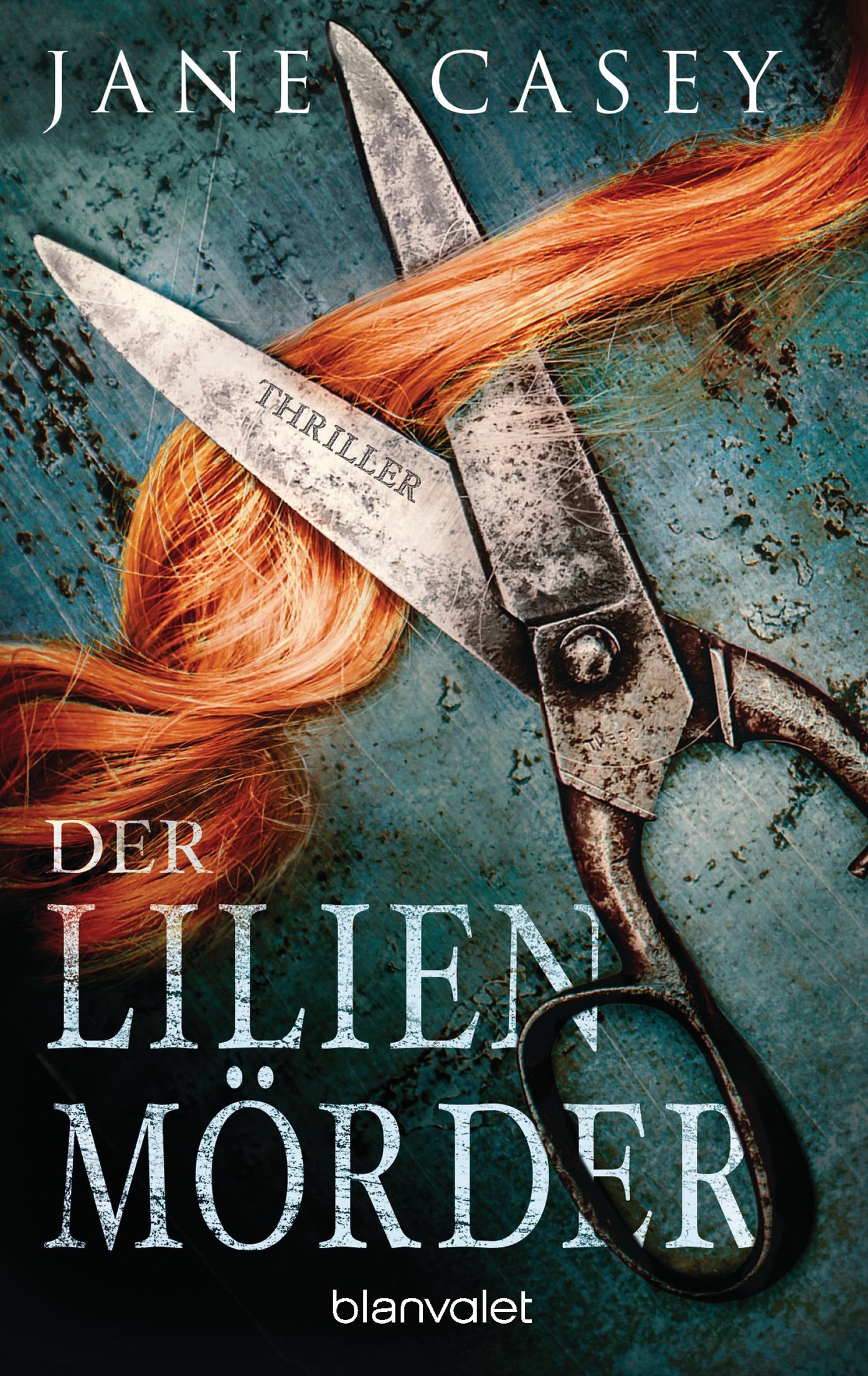 Der Lilienmörder - Maeve Kerrigan-Reihe 4 - Jane Casey