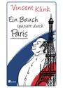 Ein Bauch spaziert durch Paris - Klink, Vincent