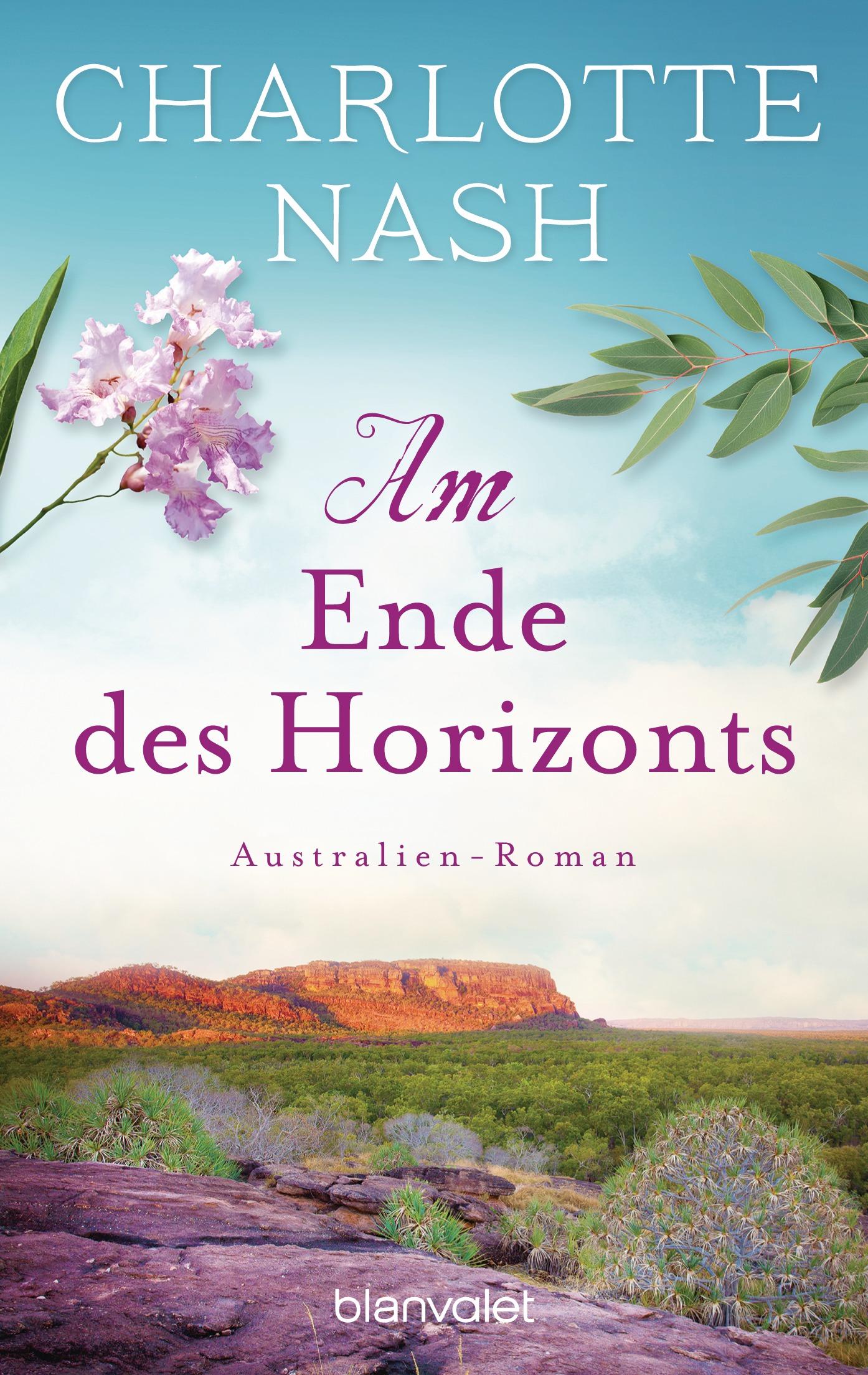 Am Ende des Horizonts: Australien-Roman - Nash, Charlotte