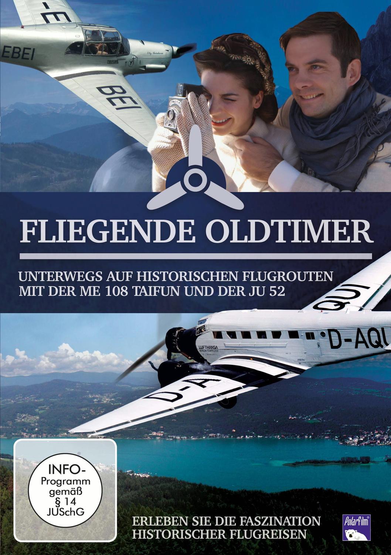 Fliegende Oldtimer - Unterwegs auf historischen...