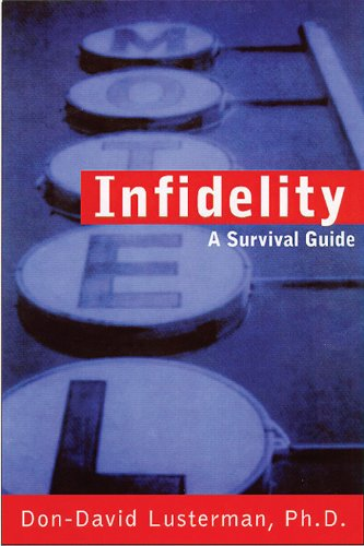 Infidelity: A Complete Resource Guide: A Survival Guide - Lusterman, Don-David