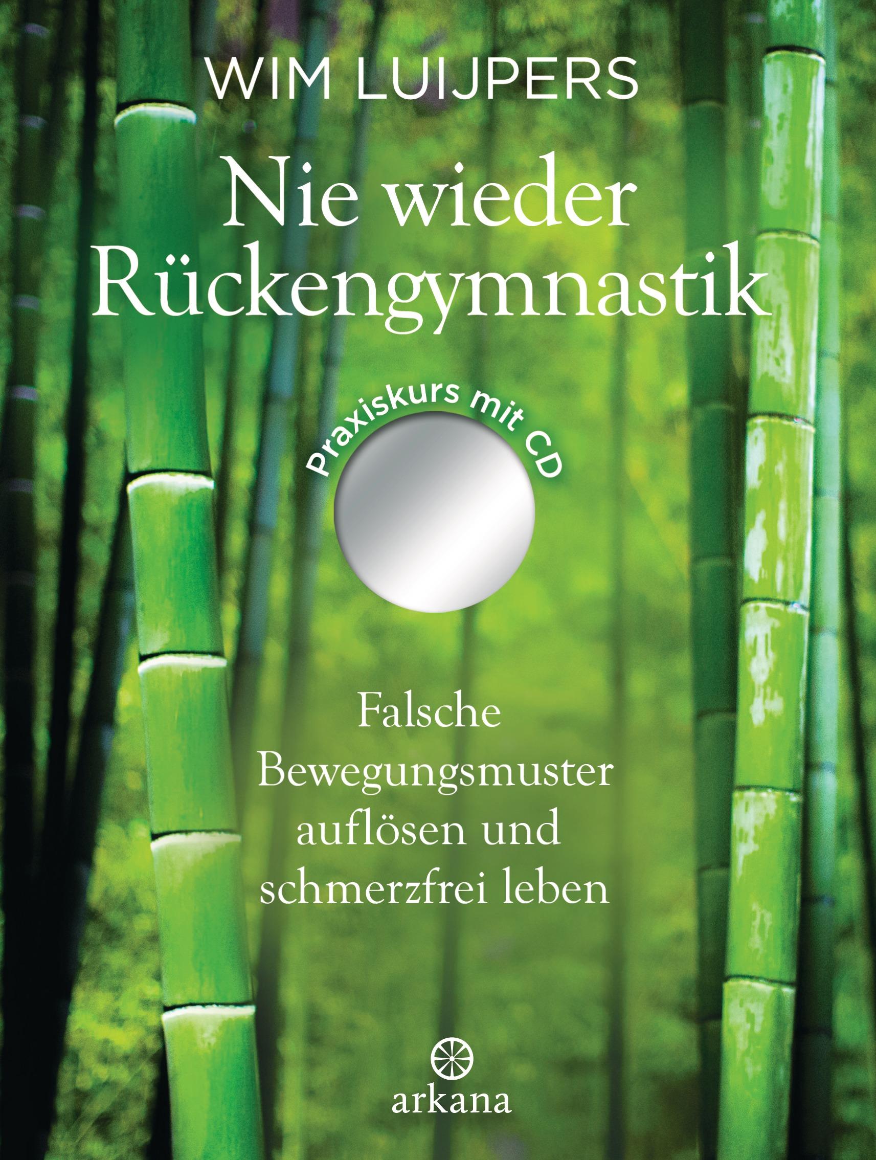 Nie wieder Rückengymnastik: Falsche Bewegungsmuster auflösen und schmerzfrei leben - Wim Luijpers [mit mp3 CD]