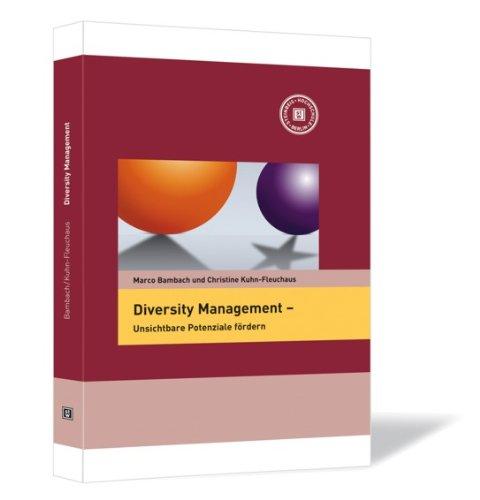 Diversity Management: Unsichtbare Potenziale fördern - Christine Kuhn-Fleuchaus