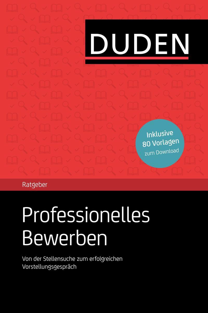 Duden Ratgeber - Professionelles Bewerben: Von ...