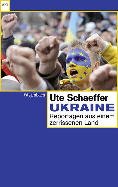 Ukraine: Reportagen aus einem Land im Aufbruch ...