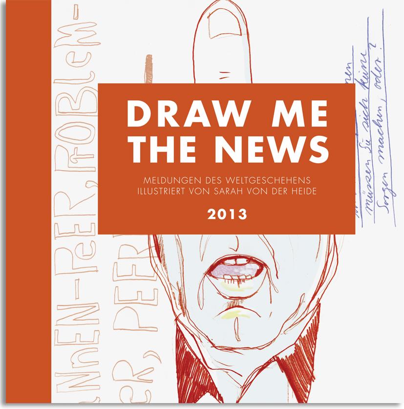 Draw me the News - von der Heide, Sarah
