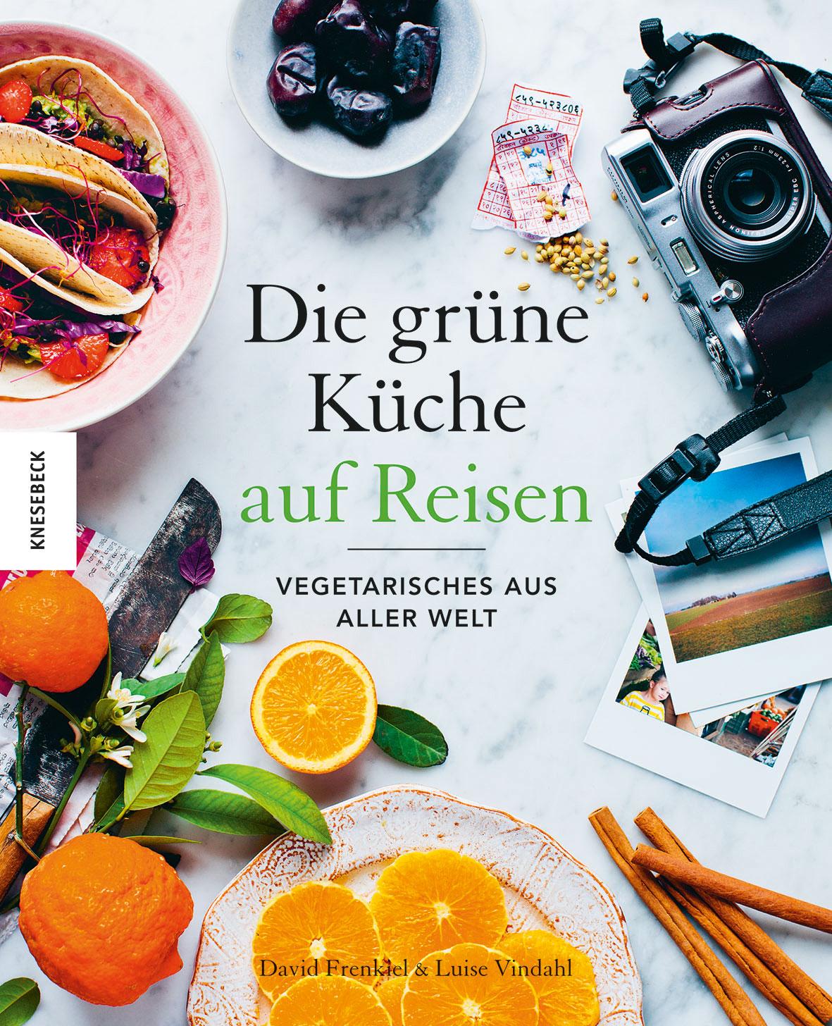 Die Grüne Küche auf Reisen: Vegetarisches aus aller Welt - David Frenkiel