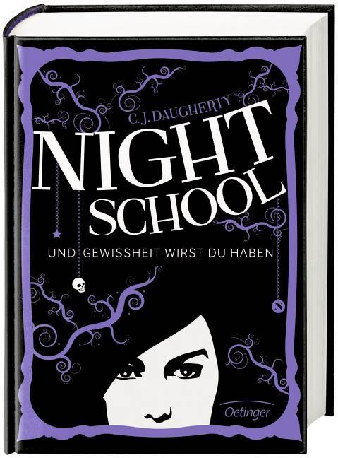 Night School: Band 5 - Und Gewissheit wirst du haben - C.J. Daugherty