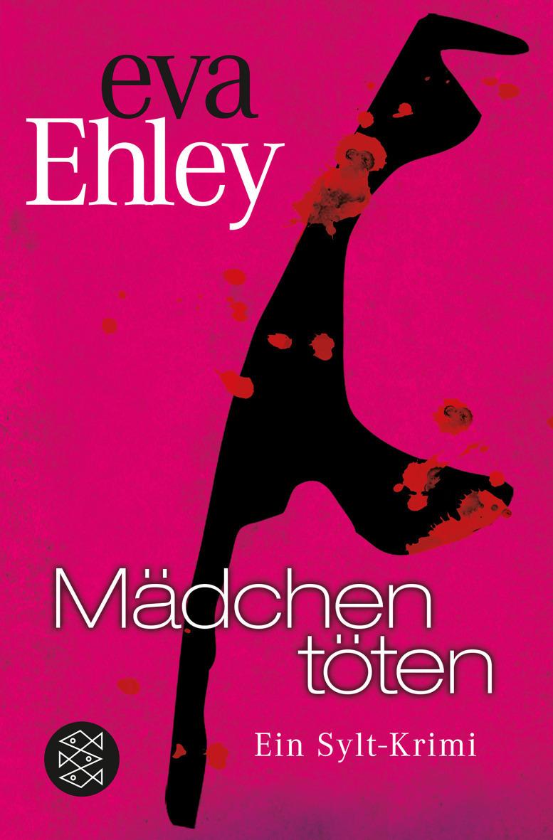 Mädchen töten: Ein Sylt-Krimi - Eva Ehley