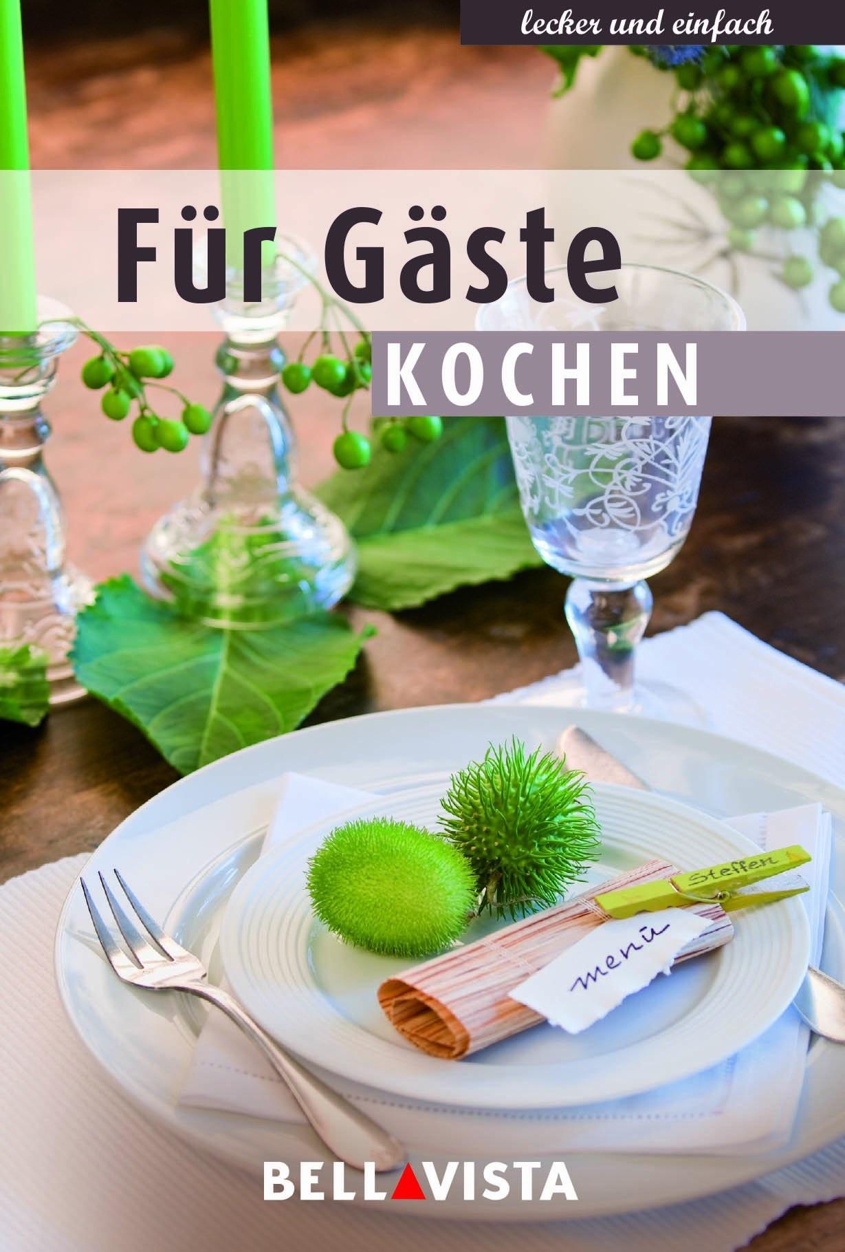 lecker und einfach: Für Gäste kochen [Broschiert]