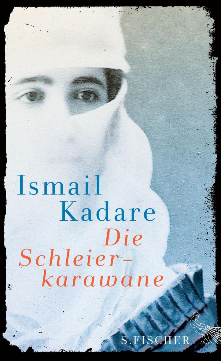 Die Schleierkarawane: Erzählungen - Kadare, Ismail