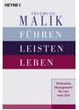 Führen, Leisten, Leben: Wirksames Management für eine neue Zeit - Fredmund Malik [Taschenbuch, 12. Auflage 2005]