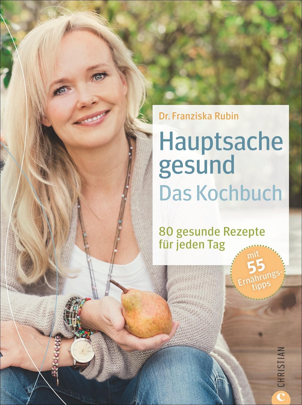 Hauptsache gesund!: Das Kochbuch - 100 gesunde ...