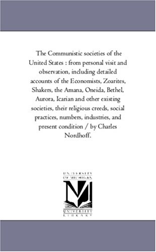 The Communistic societies of the United States ...
