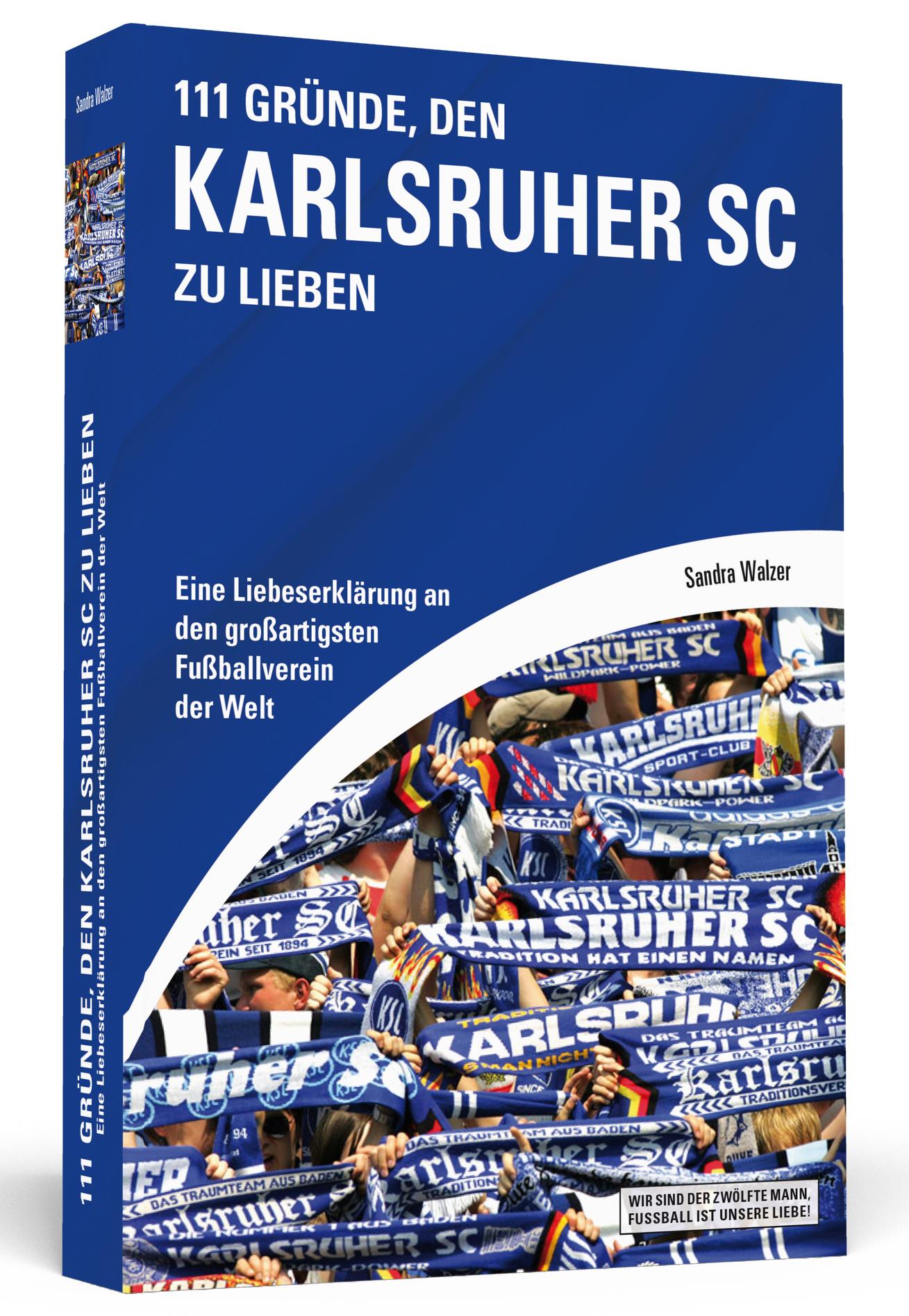 111 Gründe, den Karlsruher SC zu lieben - Eine ...