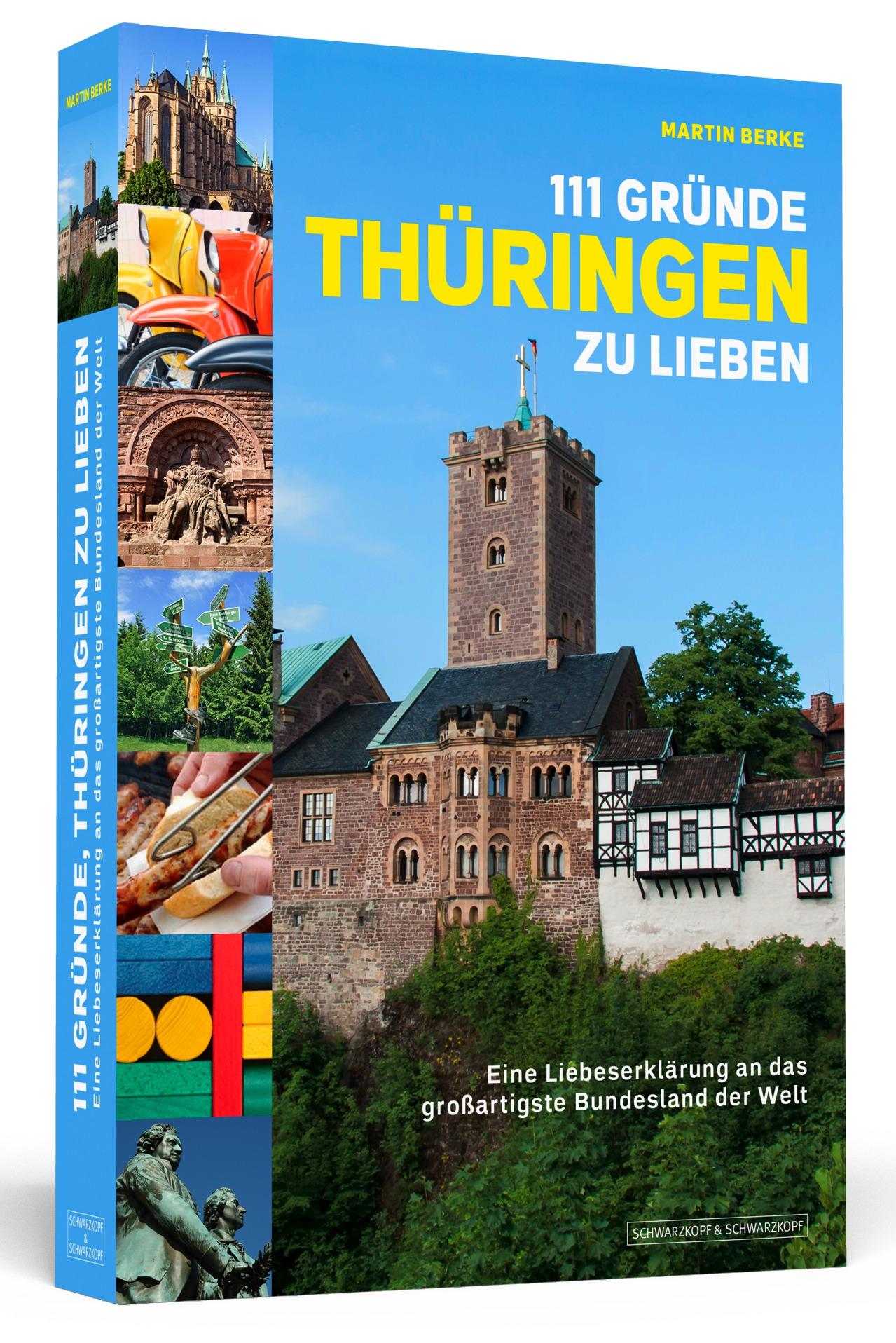 111 Gründe, Thüringen zu lieben - Eine Liebeser...