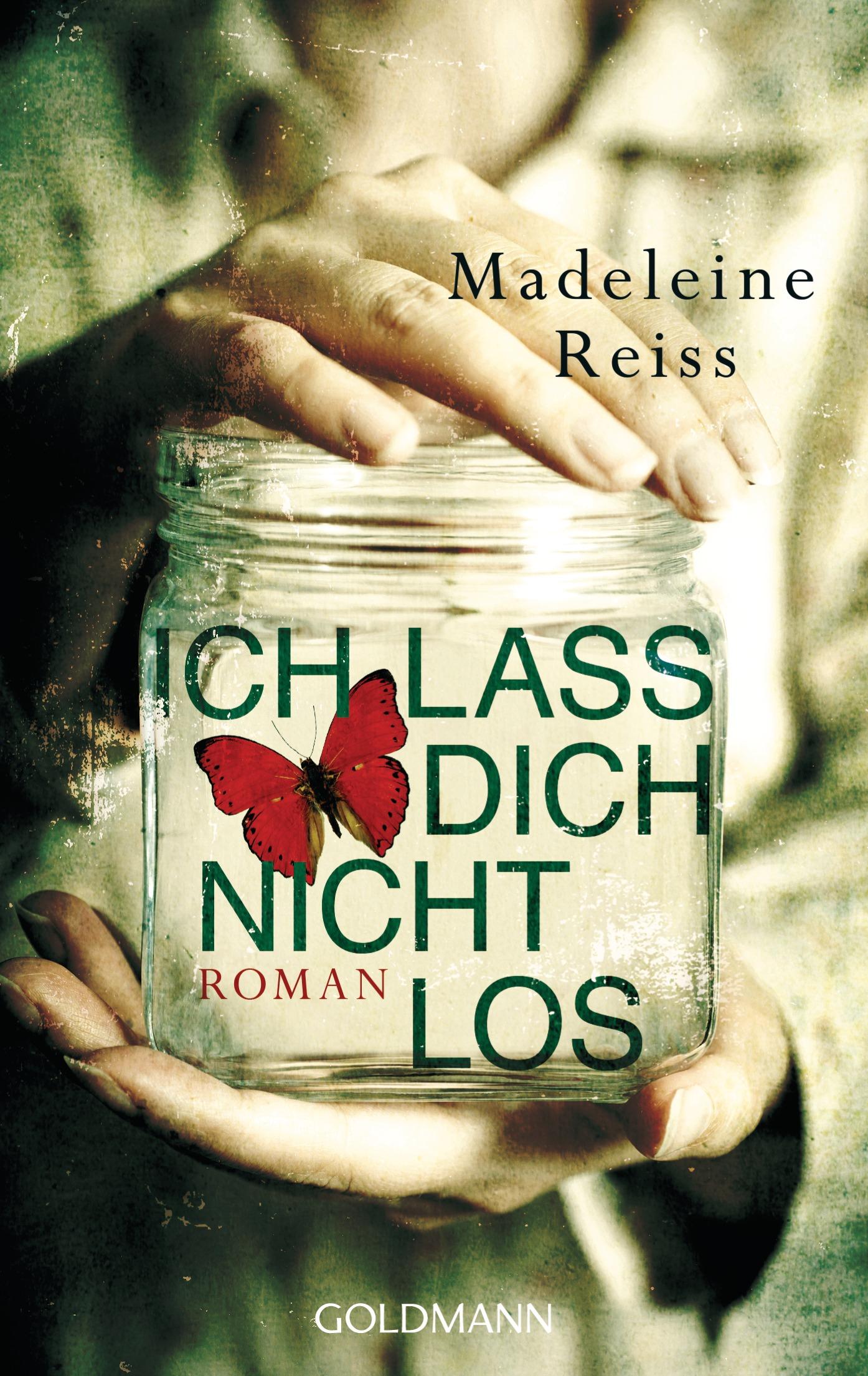 Ich lass dich nicht los - Madeleine Reiss