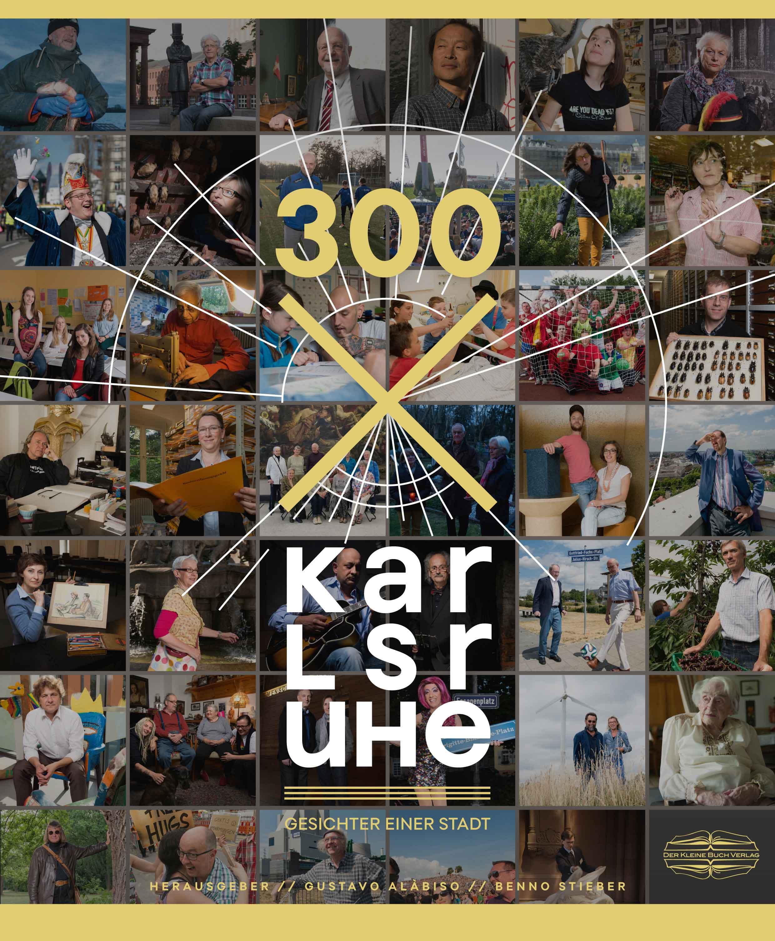 300 x Karlsruhe: Gesichter einer Stadt