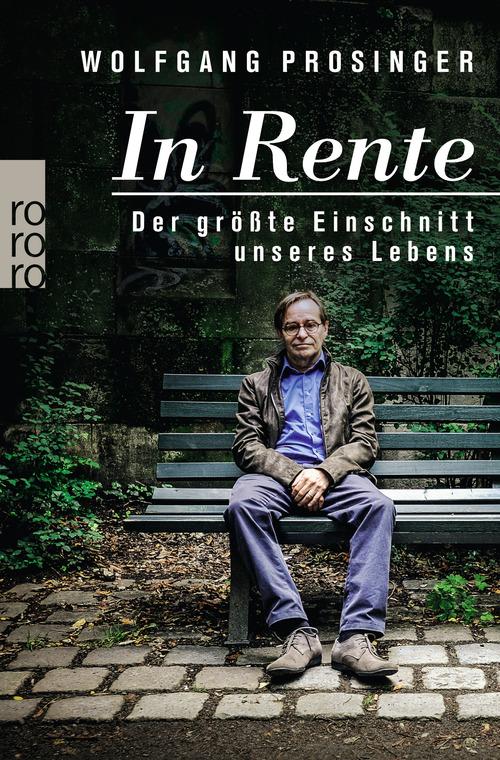In Rente: Der größte Einschnitt unseres Lebens - Prosinger, Wolfgang