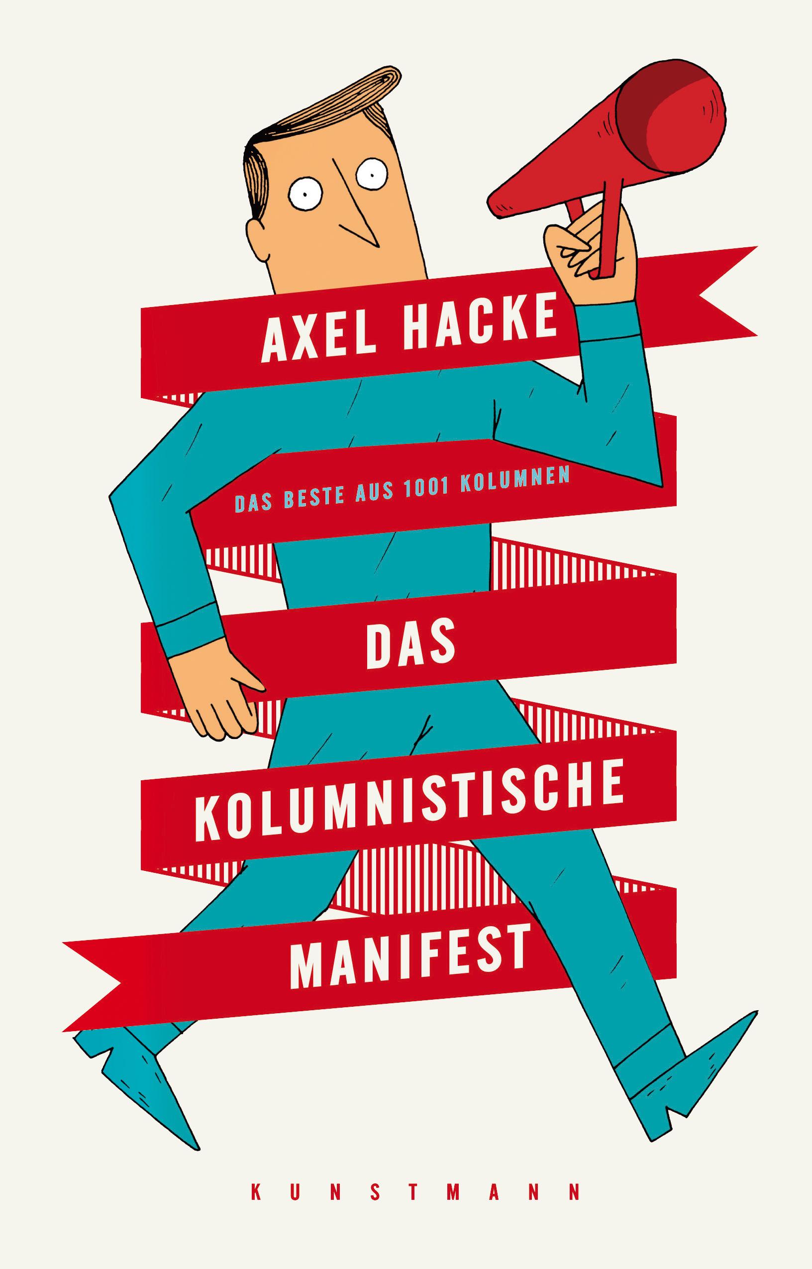 Das kolumnistische Manifest: Das Beste aus 1001 Kolumnen - Axel Hacke