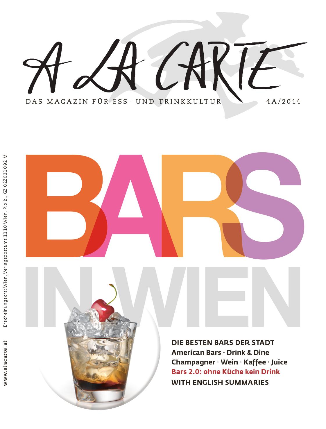 A la Carte: Bars in Wien: Die besten Bars der Stadt: American Bars; Drink & Dine; Champagner; Wein; Kaffee; Juice. Bars 2.0: ohne Küche keine Drinks
