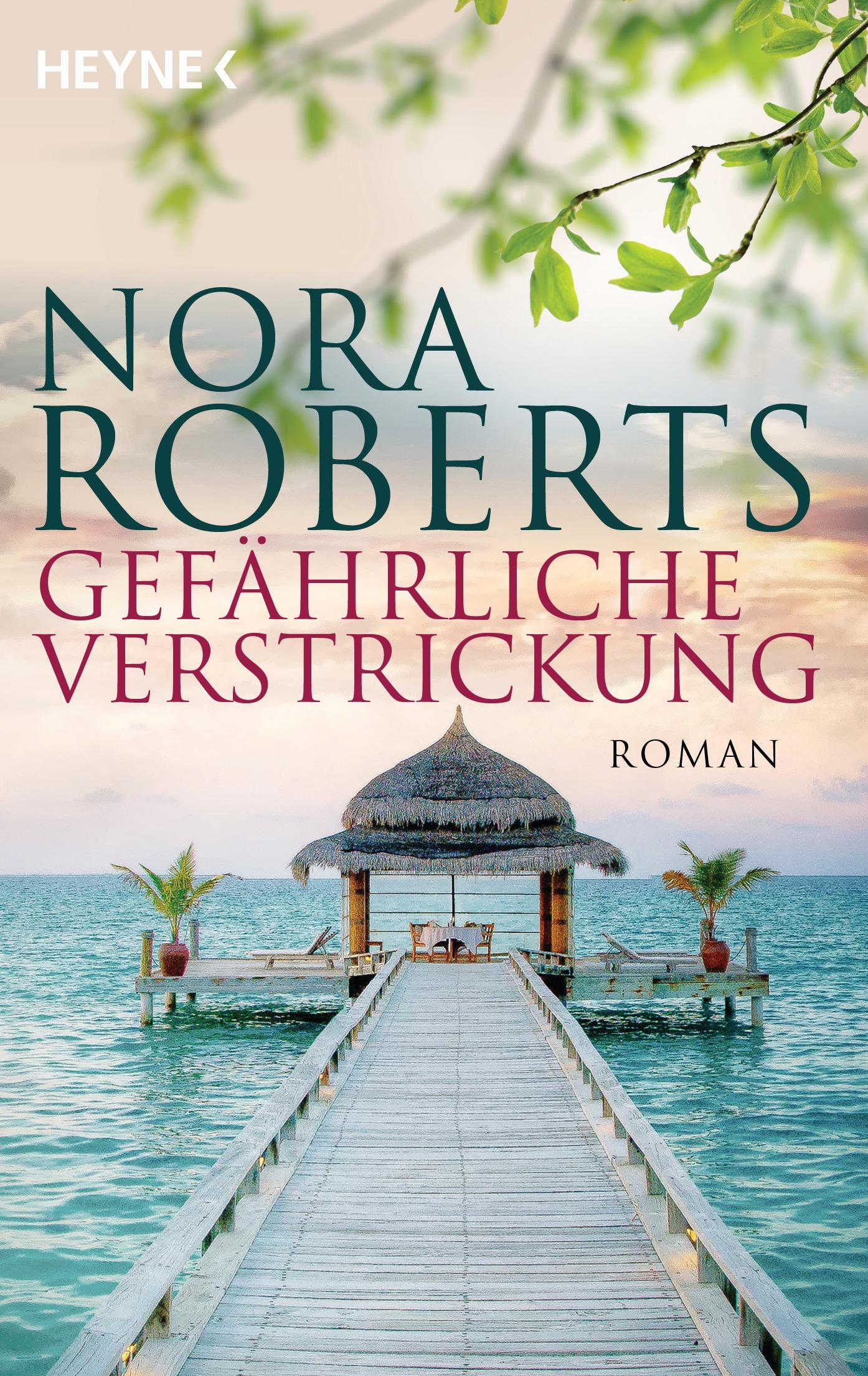 Gefährliche Verstrickung - Nora Roberts