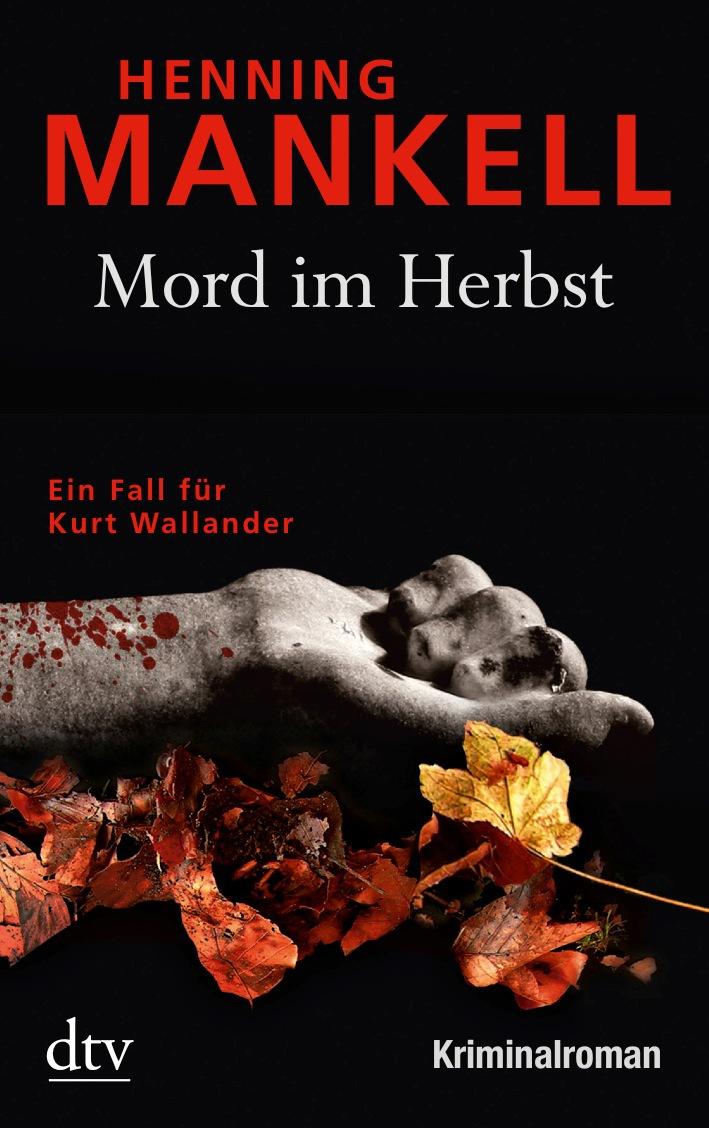 Mord im Herbst: Ein Fall für Kurt Wallander - Henning Mankell