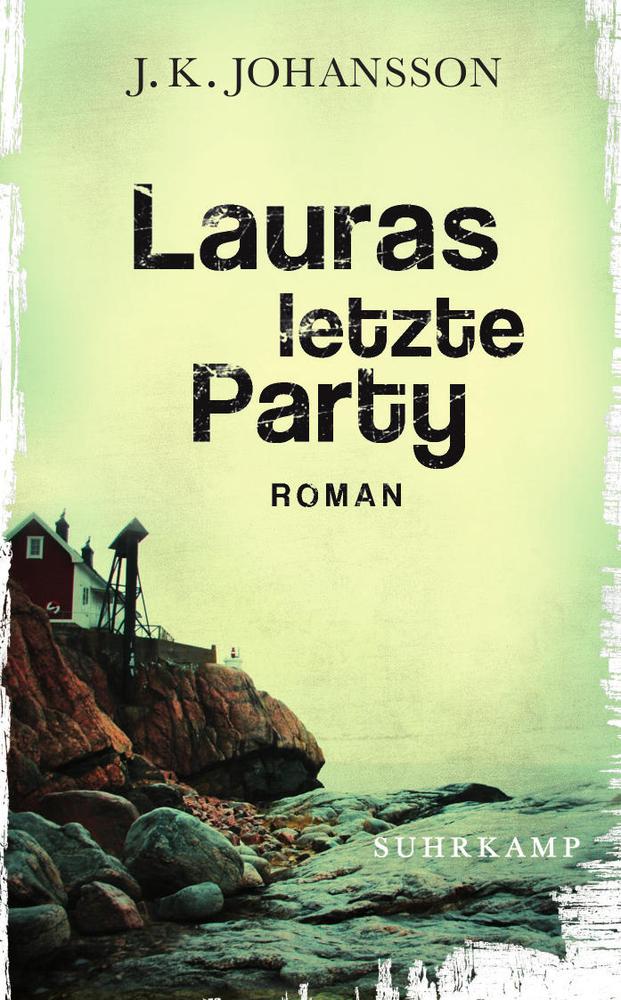 Lauras letzte Party - J. K. Johansson