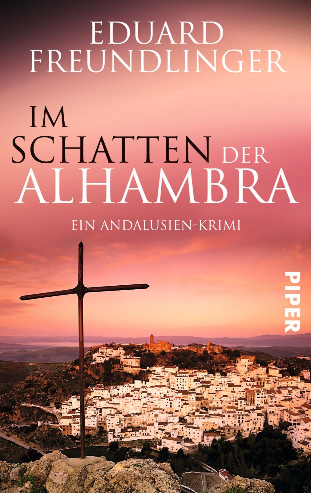 Im Schatten der Alhambra: Ein Andalusien-Krimi - Eduard Freundlinger