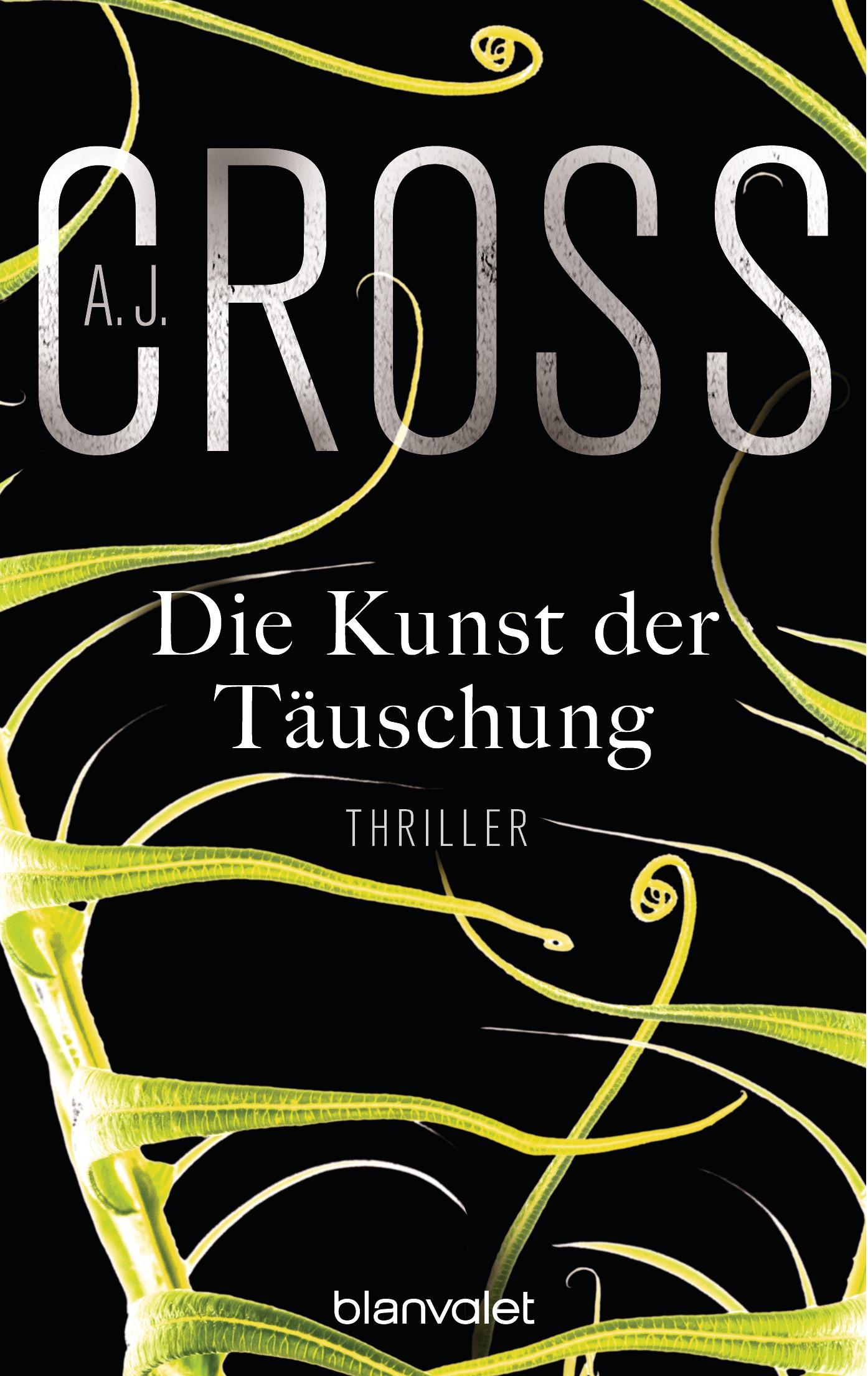 Die Kunst der Täuschung - A.J. Cross