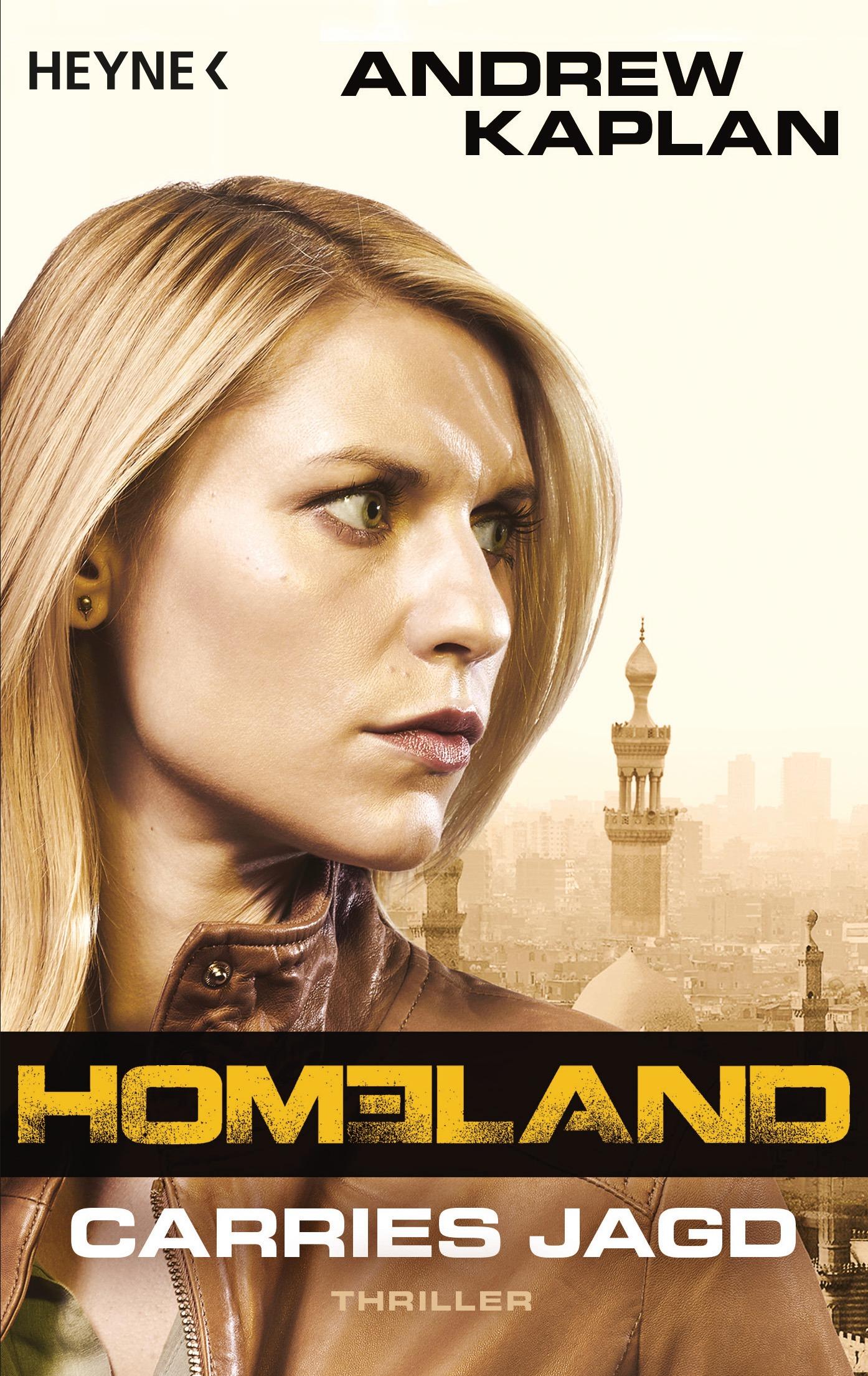 Homeland: Carries Jagd - Andrew Kaplan